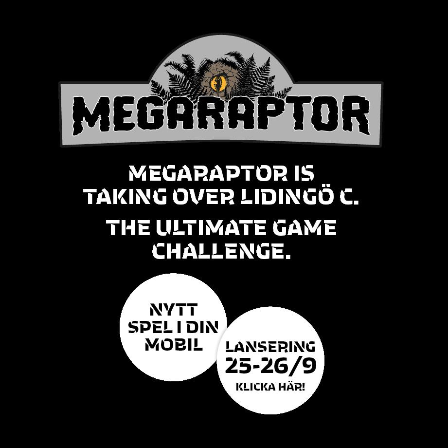 Megaraptor is taking over Lidingö C. The ultimate game challenge. Nytt spel i din mobil. Lansering 25–26/9. Läs mer här!